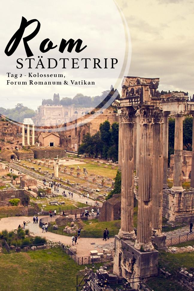 Rom Städtetrip, Staedtetrip, Roma, Urlaub, Kurzurlaub, Kolosseum, Forum Romanum, Vatikan
