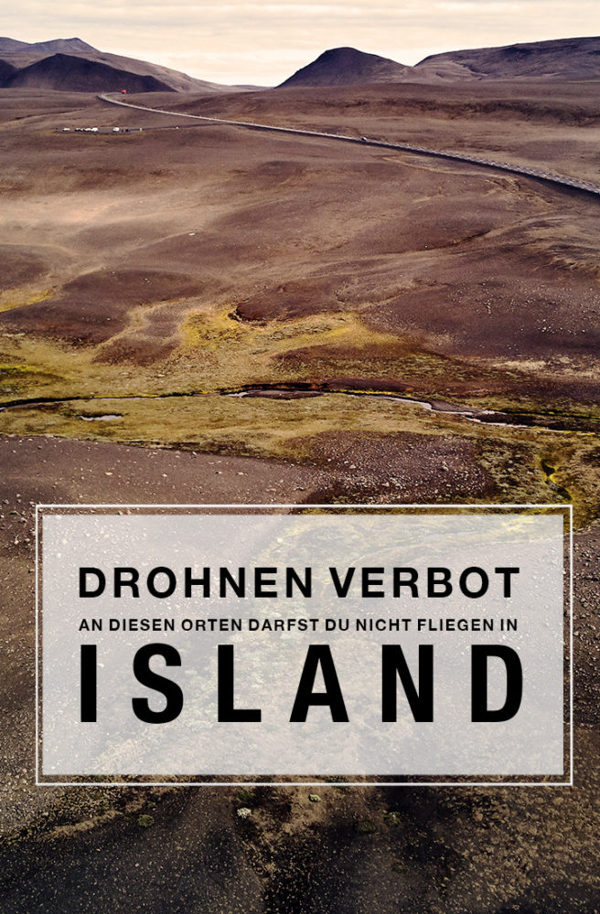 drohnen verbot, island, iceland, no drone zones, reiseblog, reisebericht, erfahrungsbericht, informationen, drohnengesetze island